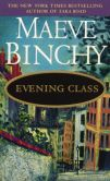 Book Cover Image. Title: Evening Class, Author: Maeve Binchy