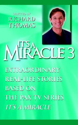 It's a Miracle 3: Extraordinary Real-Life Stories Based on the PAX TV Series