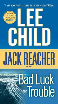 Bad Luck and Trouble (Jack Reacher Series #11)