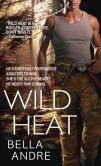 Book Cover Image. Title: Wild Heat, Author: Bella Andre