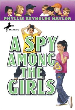 A Spy Among The Girls Phyllis Reynolds Naylor