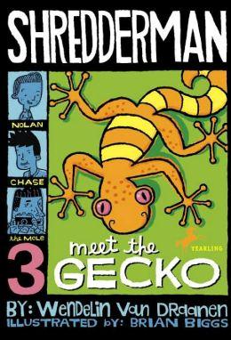 Meet the Gecko (Shredderman Series #3)