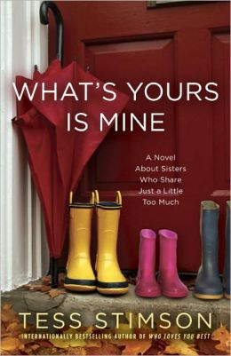What's Yours Is Mine: A Novel About Sisters Who Share Just a Little Too Much