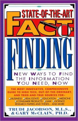 State-of-the-Art Fact-Finding: New Ways to Find the Information You Need, Now