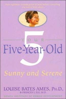 Your Five-Year-Old: Sunny and Serene (Gesell Institute of Human Development)