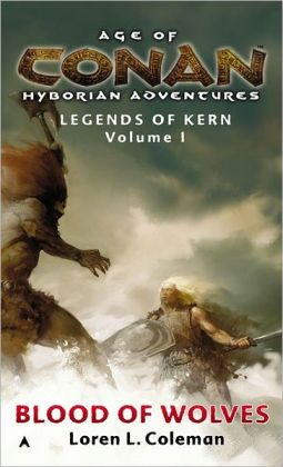 Age of Conan: Blood of Wolves: Legends of Kern Volume 1