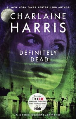 Definitely Dead (Sookie Stackhouse / Southern Vampire Series #6)