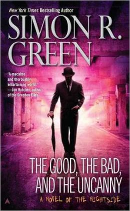 The Good, the Bad, and the Uncanny (Nightside Series #10)