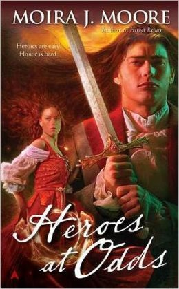 Heroes at Odds (Moira J. Moore Hero Series #6)