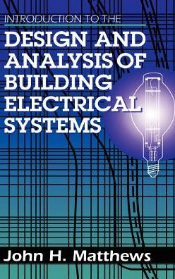 Introduction to the Design and Analysis of Building Electrical Systems