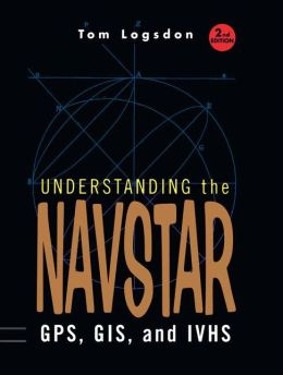 Understanding the Navstar: GPS, GIS, and IVHS