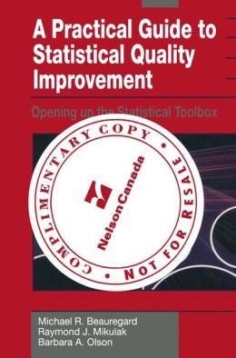 Opening up the Statistical Toolbox: A Practical Guide to Statistical Quality Improvement
