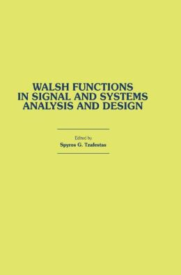 Walsh Functions in Signal and Systems Analysis and Design