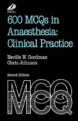 600 MCQs in Anaesthesia: Clinical Practice