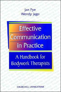 Effective Communication in Practice: A Handbook for Bodywork Therapists