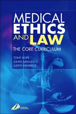 Medical Ethics & Law: The Core Curriculum