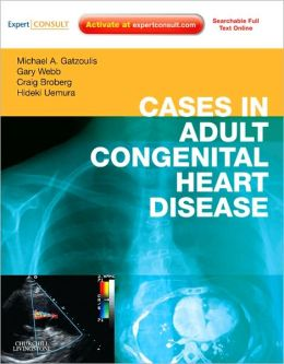 Cases in Adult Congenital Heart Disease - Expert Consult: Online and Print: Atlas