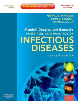 Mandell, Douglas, and Bennett's Principles and Practice of Infectious Diseases: Expert Consult Premium Edition - Enhanced Online Features and Print