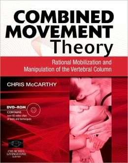 Combined Movement Theory: Rational Mobilization and Manipulation of the Vertebral Column