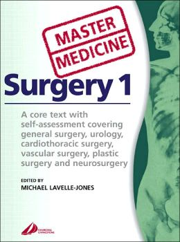 Master Medicine: Surgery 1: Self-assessed core text covering urology, general, cardiothoracic, vascular , plastic and neurosurgery