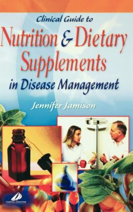 Clinical Guide to Nutrition and Dietary Supplements in Disease Management