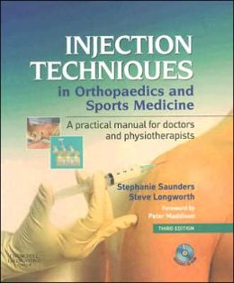 Injection Techniques in Orthopaedics and Sports Medicine with CD-ROM: A Practical Manual for Doctors and Physiotherapists