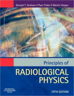 Principles Of Radiogical Physics