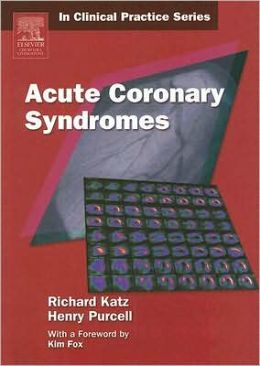 Churchill's In Clinical Practice Series: Acute Coronary Syndromes