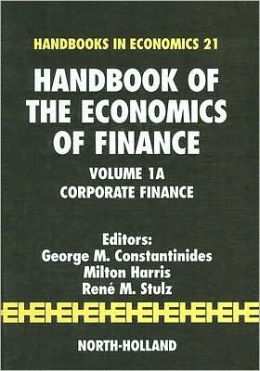 Handbook of the Economics of Finance: Corporate Finance