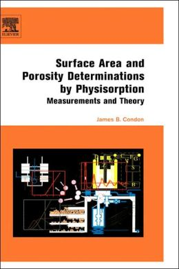 Surface Area and Porosity Determinations by Physisorption: Measurements and Theory