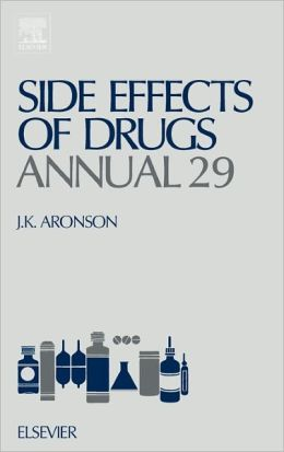 Side Effects of Drugs Annual 29: A worldwide yearly survey of new data and trends in adverse drug reactions