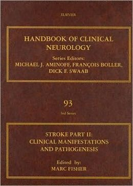 Stroke Part II: Clinical manifestations and pathogenesis: Handbook of Clinical Neurology (Series Editors: Aminoff, Boller and Swaab)