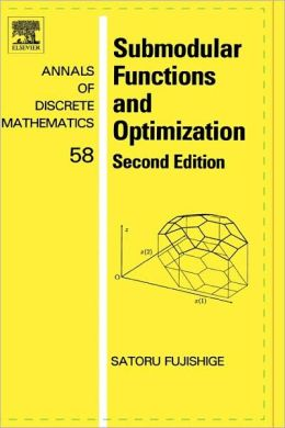 Submodular Functions and Optimization: Second Edition