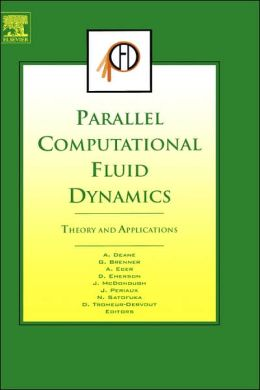 Parallel Computational Fluid Dynamics 2005: Theory and Applications