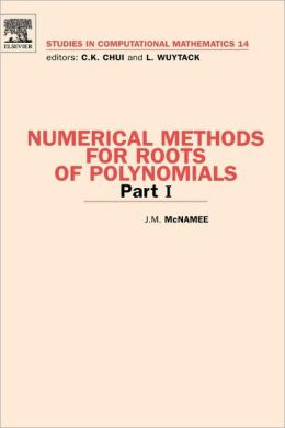 Numerical Methods for Roots of Polynomials - Part I