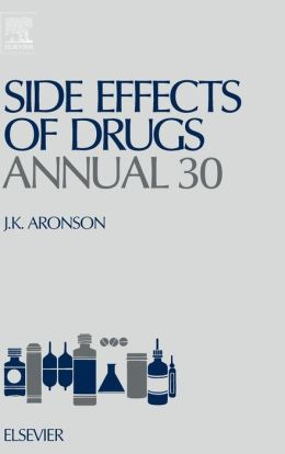 Side Effects of Drugs Annual 30: A worldwide yearly survey of new data and trends in adverse drug reactions