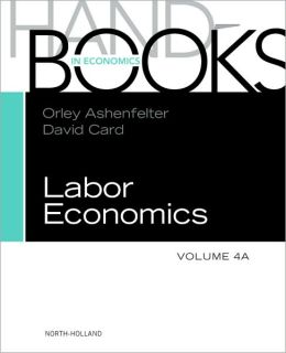 HANDBOOK OF LABOR ECONOMICS, VOL 4A