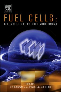 Fuel Cells: Technologies for Fuel Processing: Technologies for Fuel Processing