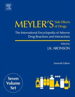 Meyler's Side Effects of Drugs: The International Encyclopedia of Adverse Drug Reactions and Interactions
