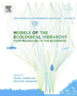 Models of the Ecological Hierarchy: From Molecules to the Ecosphere