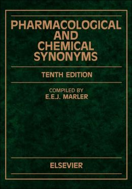 Pharmacological and Chemical Synonyms: A Collection of Names of Drugs, Pesticides and Other Compounds Drawn from the Medical Literature of the World