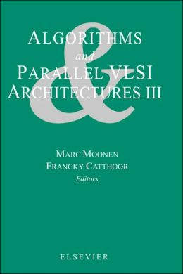 Algorithms and Parallel VLSI Architectures III
