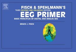 Fisch and Spehlmann's EEG Primer: Basic Principles of Digital and Analog EEG