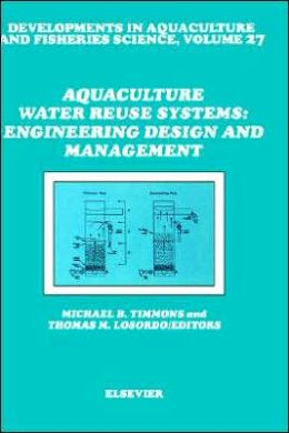 Aquaculture Water Reuse Systems: Engineering Design and Management