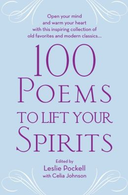 100 Poems to Lift Your Spirits Celia Johnson