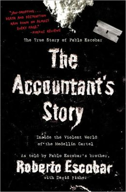 The Accountant's Story: Inside the Violent World of the Medellin Cartel