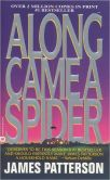 Book Cover Image. Title: Along Came a Spider (Alex Cross Series #1), Author: James Patterson
