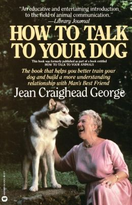 How to Talk to Your Dog: The Book that Helps You Better Train Your Dog