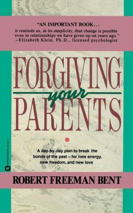 Forgiving Your Parents