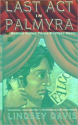 Last Act in Palmyra (Marcus Didius Falco Series #6)